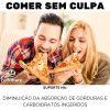 Comer Sem Culpa 120 Cápsulas – Bloqueador de Gorduras e Carboidratos com Faseolamina e Quitosana